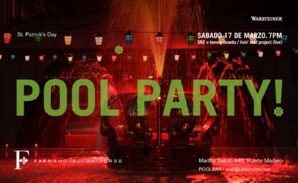 SRZ @ FAENA POOL PARTY / ST PATRICK'S
